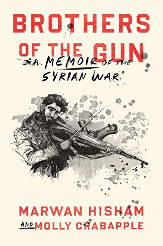 Brothers of the Gun by Hisham Marwan, Molly Crabapple
