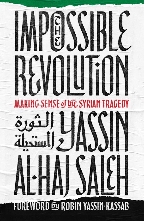 The Impossible Revolution by Yassin al-Haj Saleh