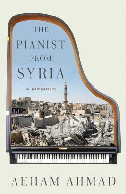 The Pianist from Syria: A Memoir by Aeham Ahmad